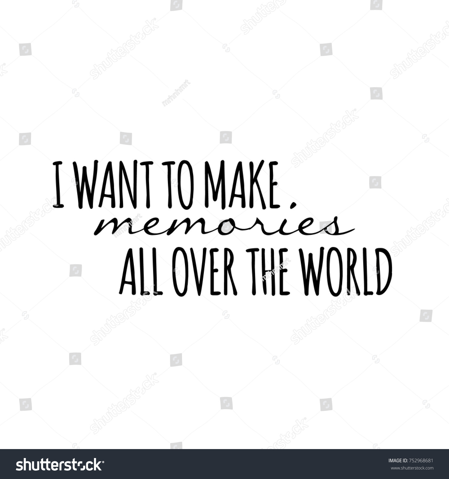 Want Make Memories All Over World Stock Vector Royalty Free