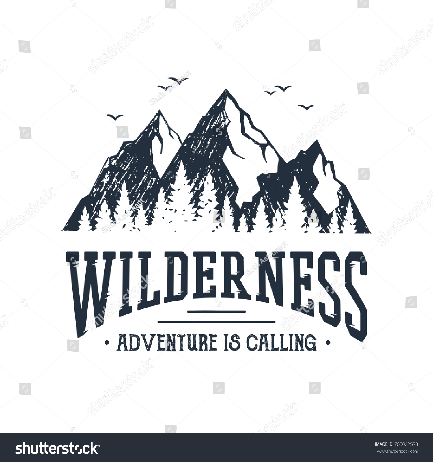 """Hand drawn inspirational label with mountains and pine trees textured vector illustrations and """"Wilderness. Adventure is calling"""" lettering. #765022573"""