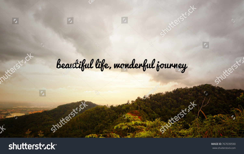 Motivational Inspirational Quotes Beautiful Life Wonderful Stock