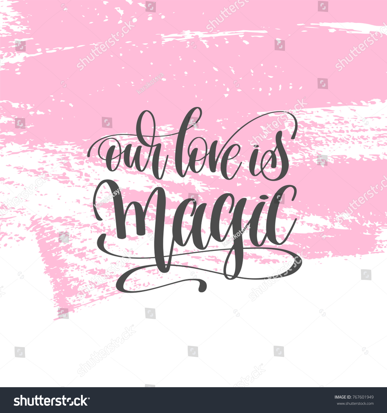 Our Love Is Magic Hand Lettering Poster On Pink Brush Stroke