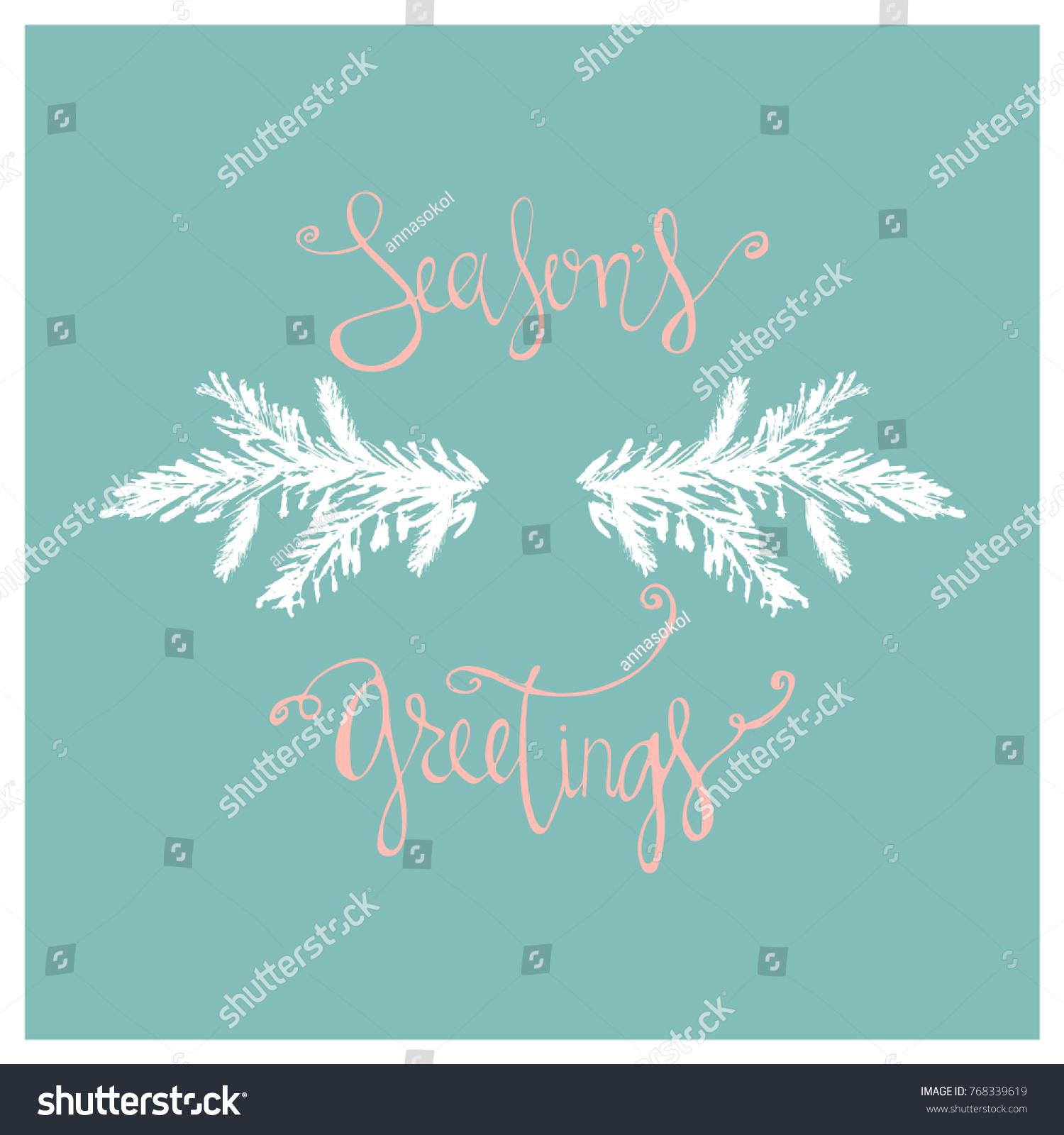 Seasons greetings xmas hand drawn christmas stock vector 768339619 seasons greetings xmas hand drawn christmas tree branch and lettering card design cute xmas holiday kristyandbryce Choice Image