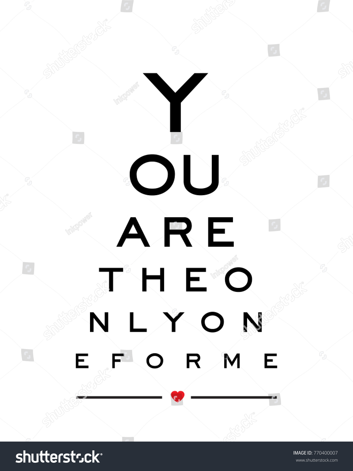Eye chart snellen wall art print stock vector 770400007 shutterstock eye chart snellen wall art print design vector for you are the only one for me geenschuldenfo Choice Image