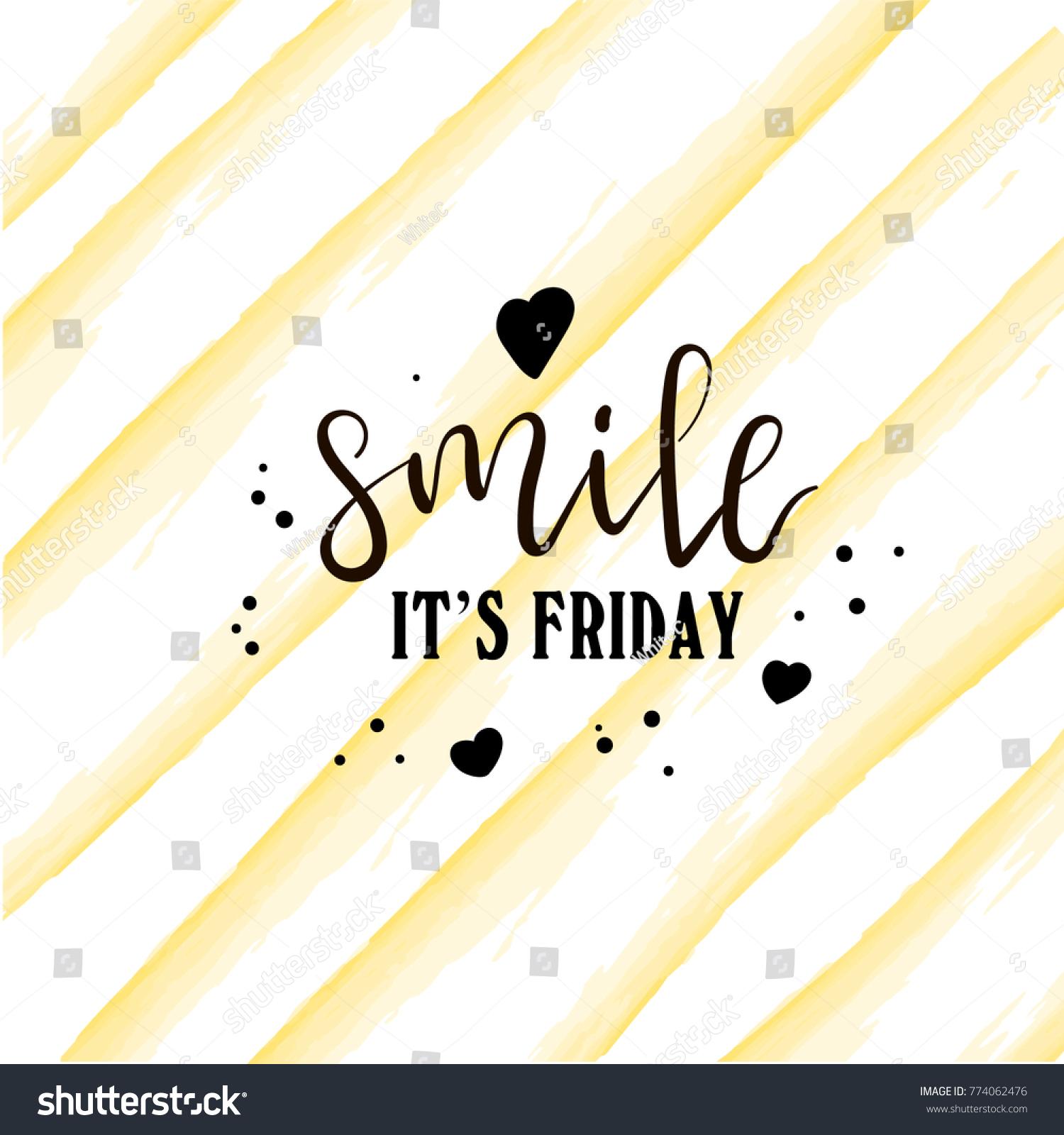 Smile Friday Modern Hand Written Lettering Stock Vector 774062476 ...