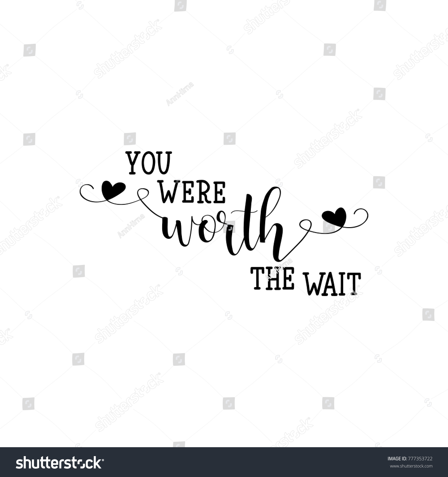 You Were Worth Wait Lettering Quote Stock Vector Royalty Free