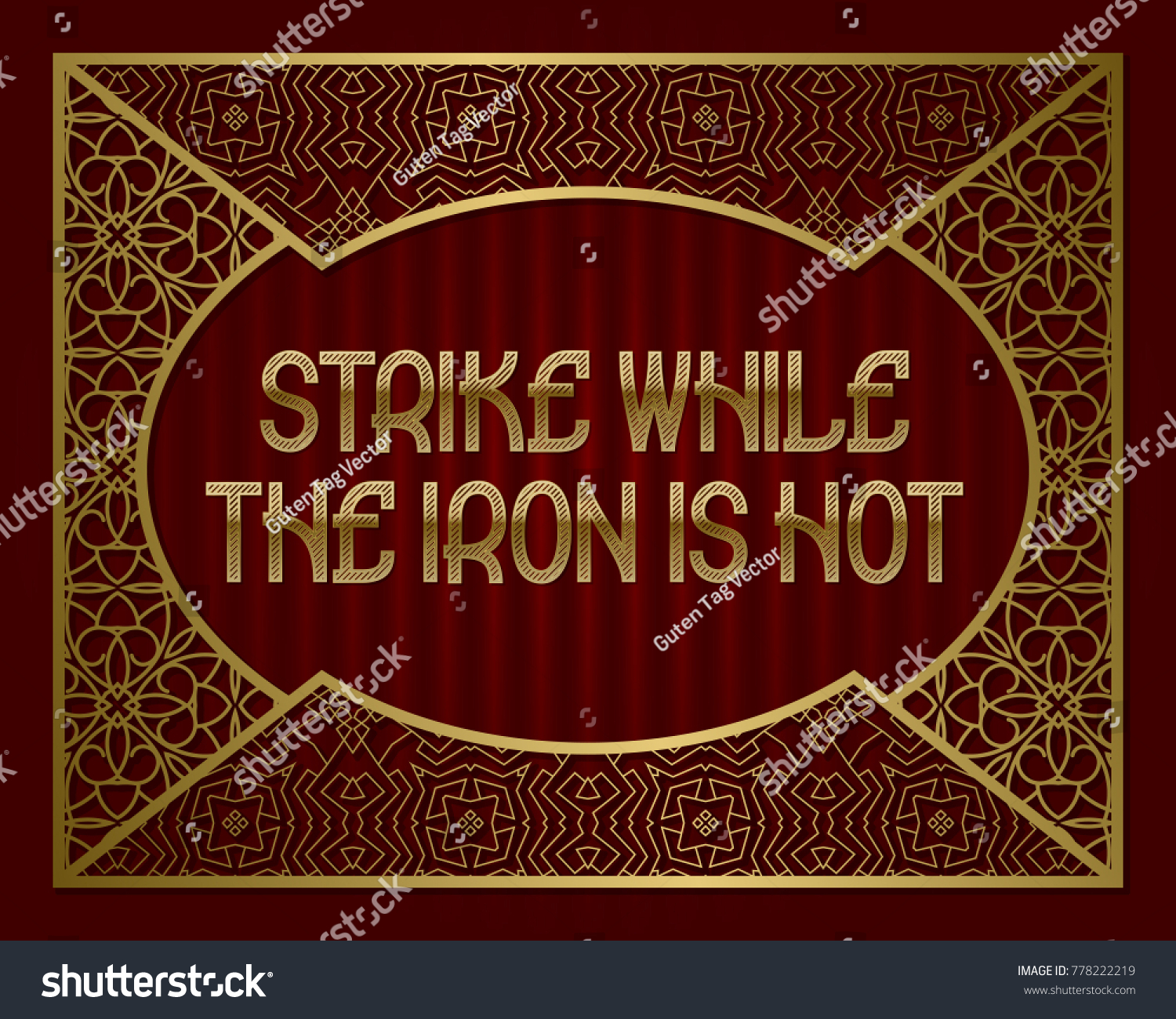 strike while iron is hot