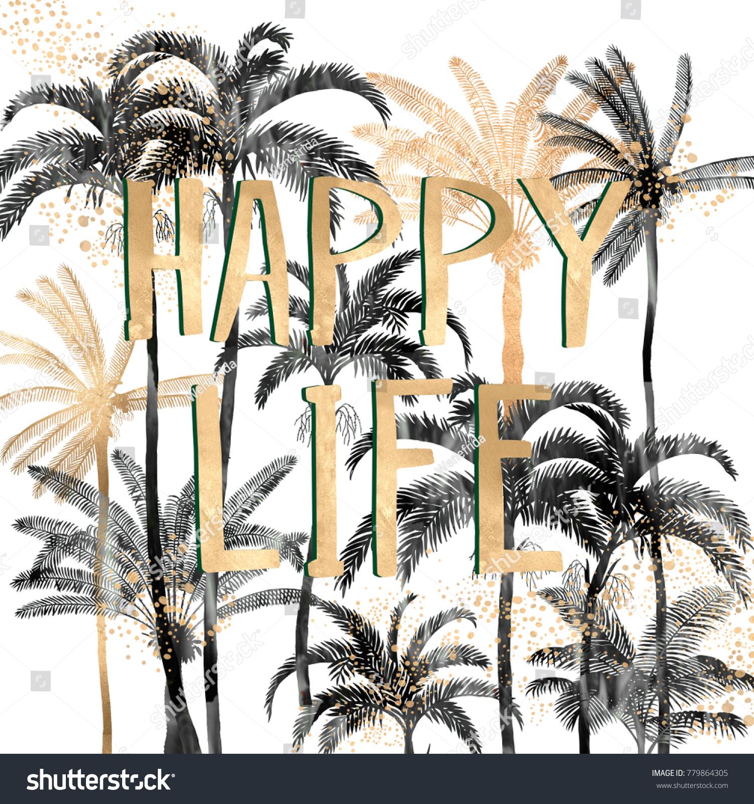 Happy Life Quote Black White Palm Stock Illustration 779864305