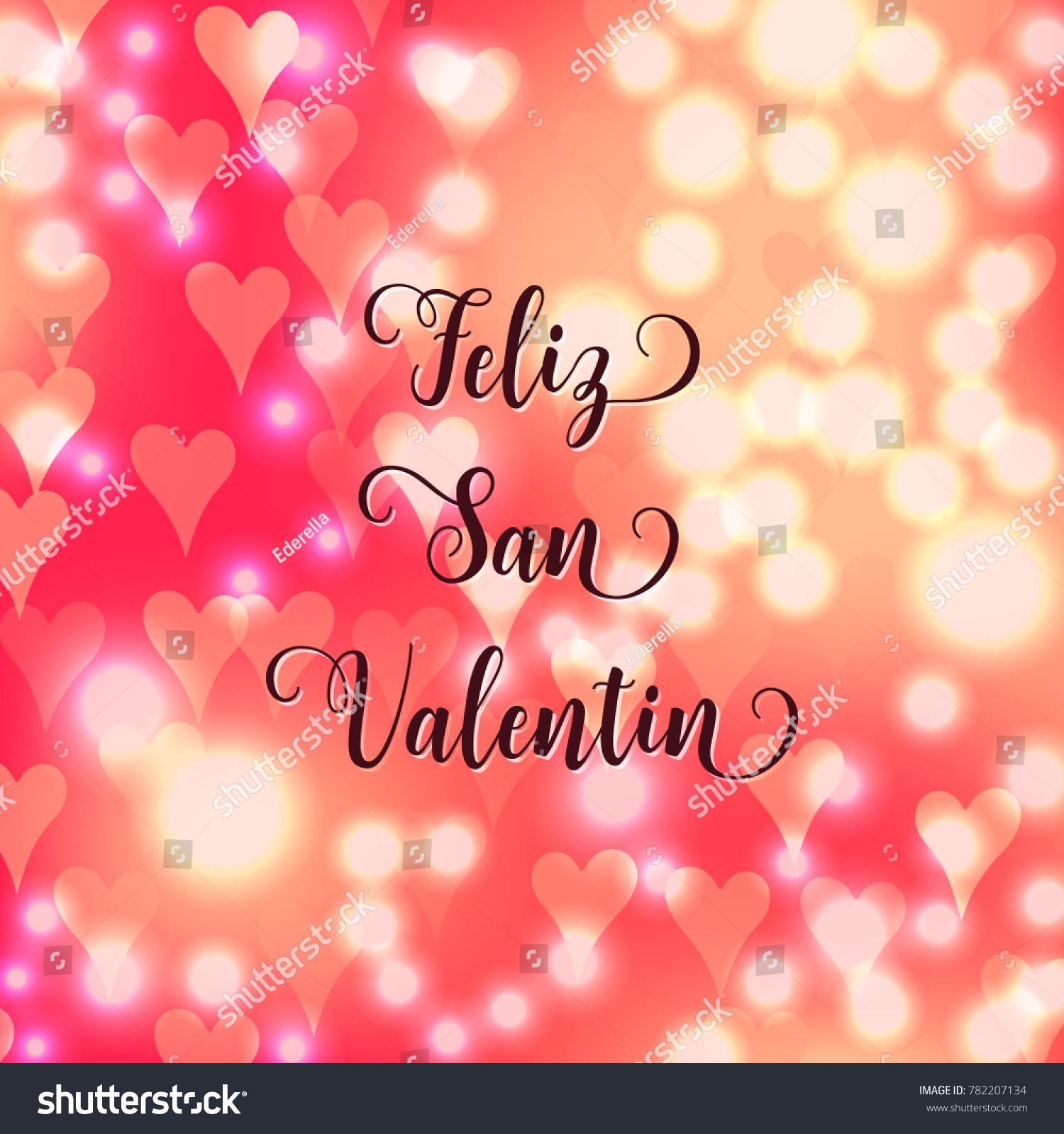 Happy Valentineu0027s Day Spanish Language Text Feliz San Valentin. Blurred  Defocused Background With Hearts.