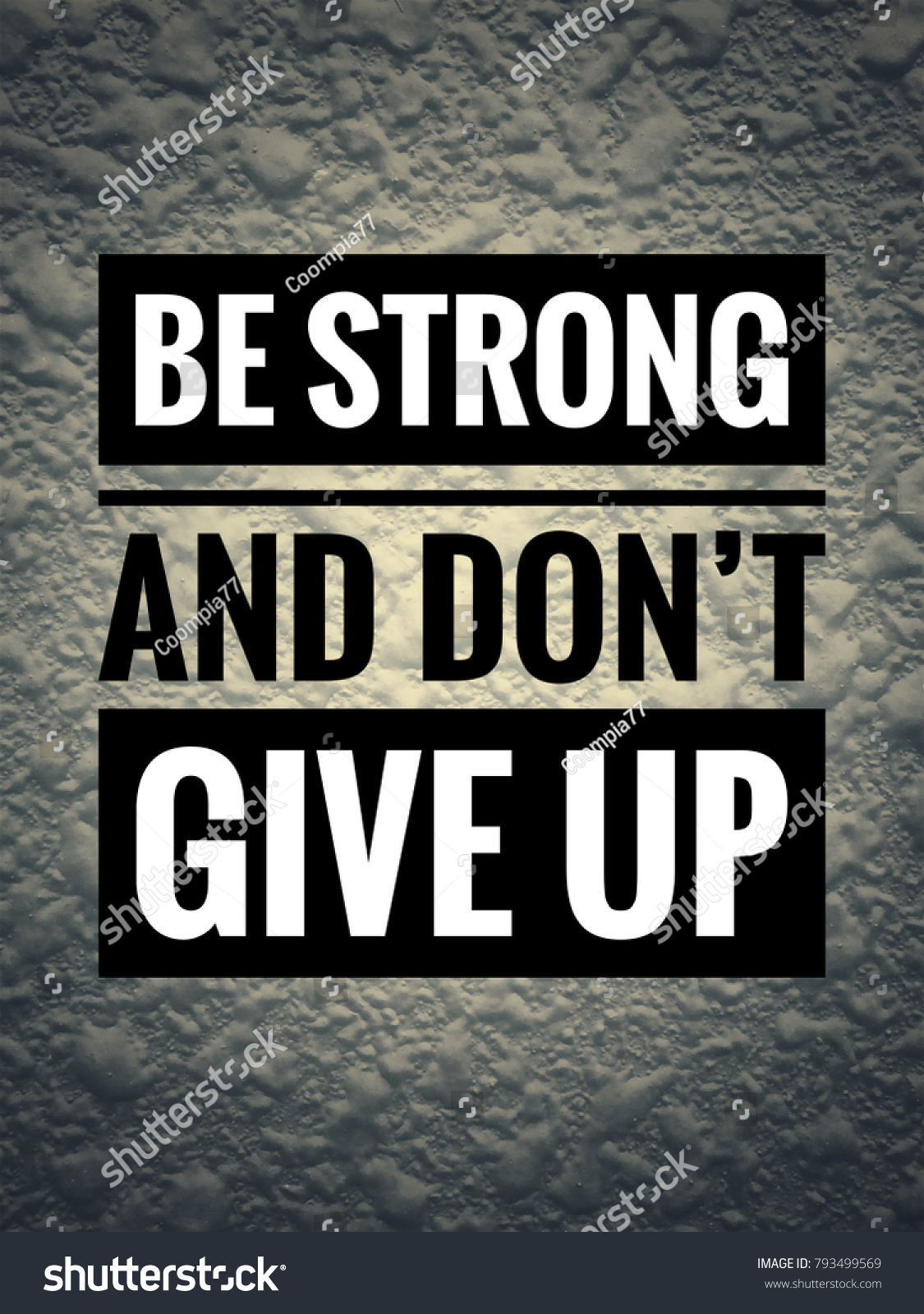 Awesome Motivational And Inspirational Quotes   Be Strong And Donu0027t Give Up. With  Vintage